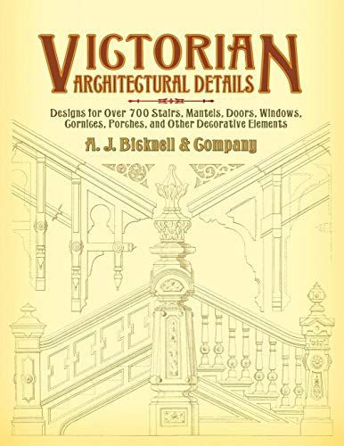 Free Pdf Victorian Architectural Details Designs For Over 700 Stairs Mantels Doors Windows Cornic Architecture Details Architecture Books Victorian