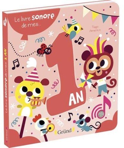 Le Livre Sonore De Mes 1 An Tiago Americo Livre Sonore Livre Comptines