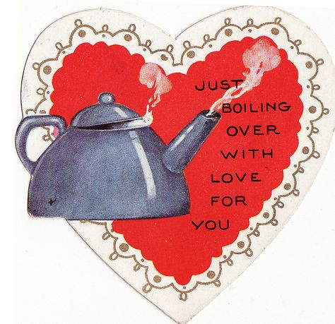 Steamy Valentine Greetings from Tea in England Valentines Greetings, Vintage Valentine Cards, Be My Valentine, Vintage Cards, Funny Valentine, Vintage Tea, Homemade Valentines, Christmas Greetings, Vintage Postcards