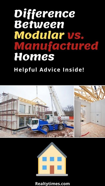 Difference Between Modular Homes And Manufactured Homes Realty Times Manufactured Home Real Estate Education Real Estate