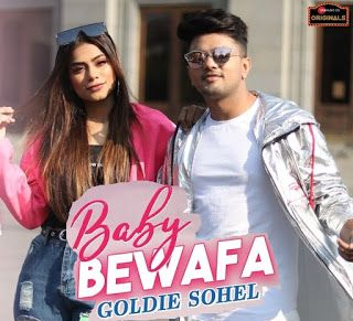 Baby Bewafa Mp3 Song Free Download Goldie Sohel Mp3 Song Songs Music Albums