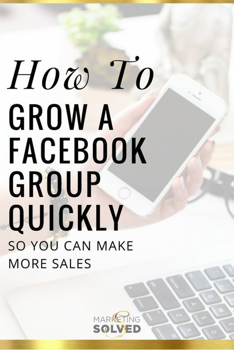 How to Grow a Facebook Group Quickly to Make More Sales