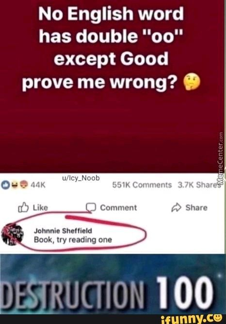 No English Word Has Double Oo Except Good Prove Me Wrong O Ifunny English Words Funny School Memes Words
