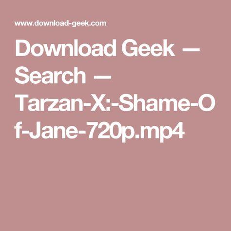 Download Geek Search Tarzan X Shame Of Jane 720p Mp4