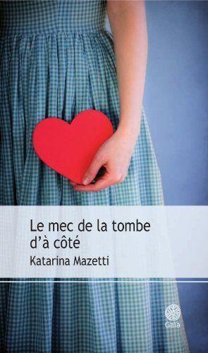 Le Mec de la tombe d'à côté de Katarina Mazetti. Découverte de la littérature suédoise. A lire