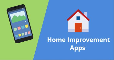 Top Home Improvement Apps That Enhance Your Home With Creaticity In Shor Time From Expert S Review This List Of Apps Are Best Fo Home Improvement Improve App