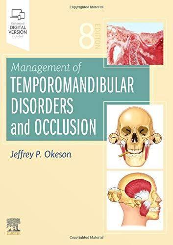 Pdf Management Of Temporomandibular Disorders And Occlusion 8e Ebook Disorders Management