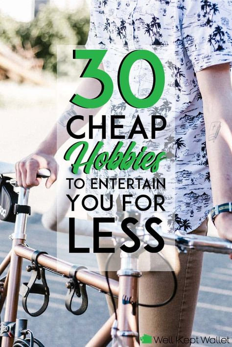 30 Super Cheap Hobbies to Entertain You For Less
