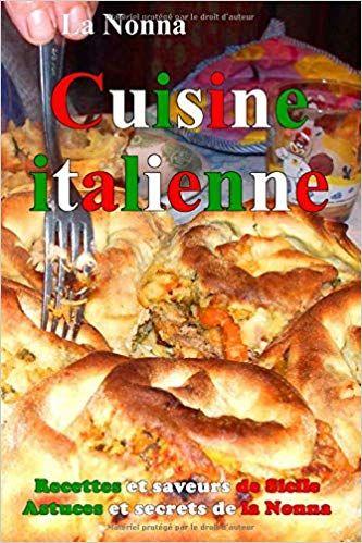 Cuisine Italienne Recettes Et Saveurs De Sicile Astuces Et
