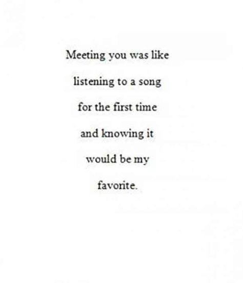 """""""Meeting you was like listening to a song for the first time and knowing it would be my favorite""""#national-girlfriends-day #girlfriend-quotes #I-love-you #love-quotes #romantic-quotes #quotes Follow us on Pinterest: www.pinterest.com/yourtango"""