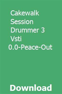 Cakewalk Session Drummer 3 Vsti V1 0 0-Peace-Out download