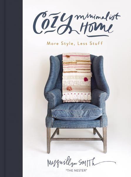 Cozy Minimalist Home: More Style, Less Stuff - eBook