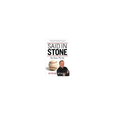 Said in Stone - by Steve Stone (Paperback)