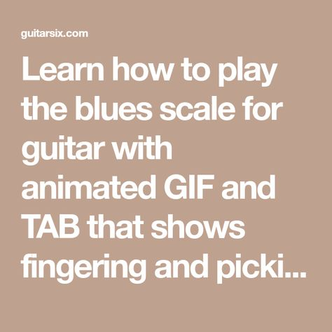 Learn how to play the blues scale for guitar with animated GIF and