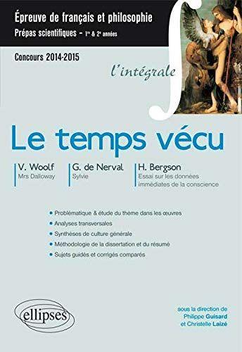 Telecharger Le Temps Vecu V Woolf Mrs Dalloway Gerard De Nerval Sylvie Bergson Essai Sur Les Donnees Immediates De La Conscience P Amazon Books Books