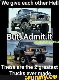 Ideas Ford Truck Memes Awesome For 2019 Gmc Trucks, Diesel Trucks, Jacked Up Trucks, Cool Trucks, Pickup Trucks, Dodge Diesel, Dodge Cummins, Lifted Chevy, Chevy C10
