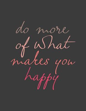 Typography Digital Art - Do More Of What Makes You Happy by Zapista Zapista