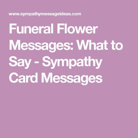 Funeral Flower Messages What to Say - Sympathy Card Messages