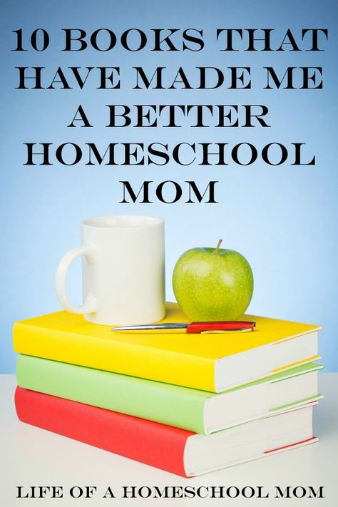 10 Books that Have Made Me A Better Homeschool Mom - Mom For All Seasons