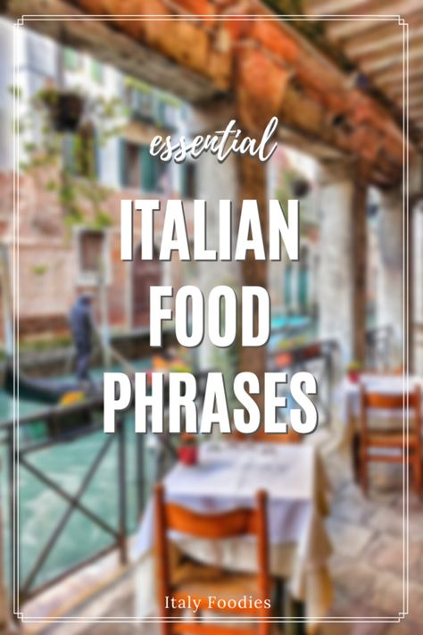 The Essential Italian Food Phrases For Ordering Food in Italian — Italy Foodies