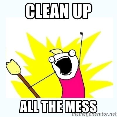 Clean Up All The Mess All The Things Pinterest Memes Geeky Thinking Of You Meme
