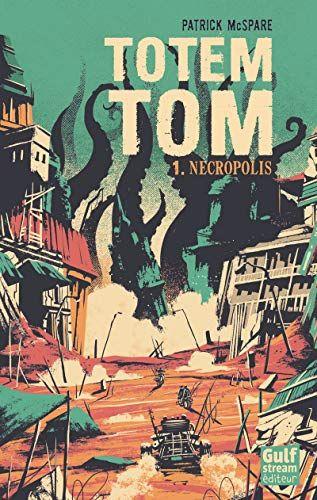 Nouveau Livre Fantasy Totem Tom Necropolis De Patrick