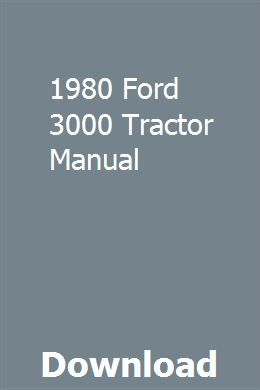 1980 Ford 3000 Tractor Manual Repair Manuals Owners Manuals Chilton