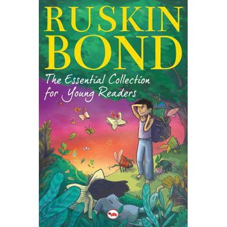The Essential Collection For Young Readers Paperback Walmart Com Young Reader Readers Ruskin Bond