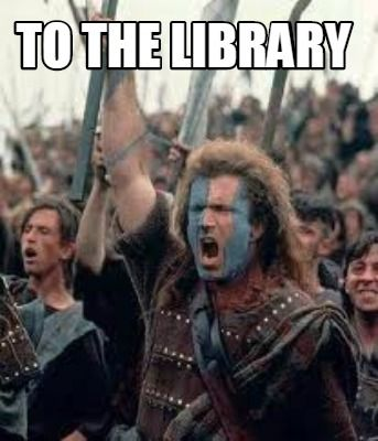 Image result for going to the library meme