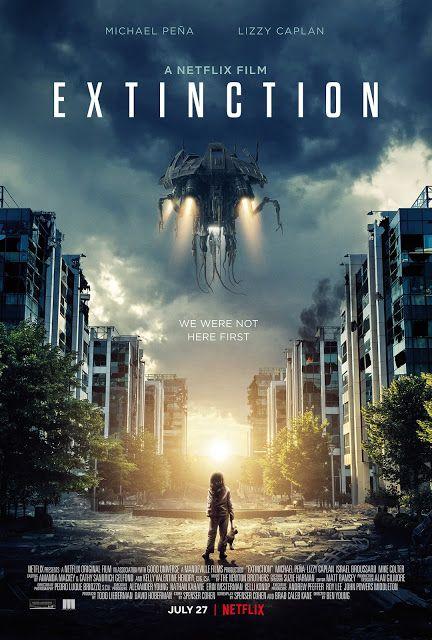 Movie Review Extinction 2018 Extinction Movie Netflix Original Movies Best Action Movies