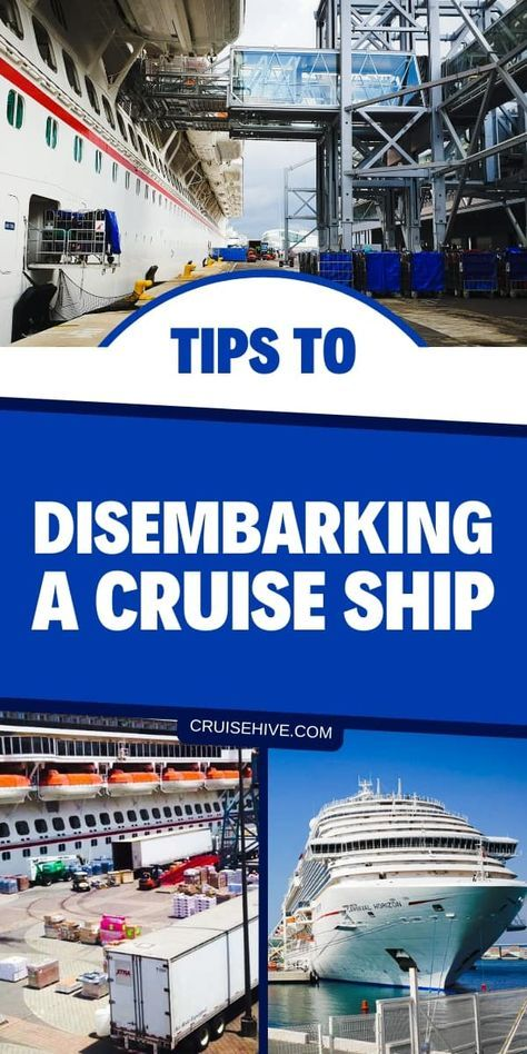 Tips To Disembarking A Cruise Ship Cruise Ship Best Cruise Lines Cruise Travel
