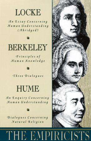 The Empiricists By John Locke George Berkeley David Hume 9780385096225 Penguinrandomhouse Com Books In 2021 David Hume Hume John Locke