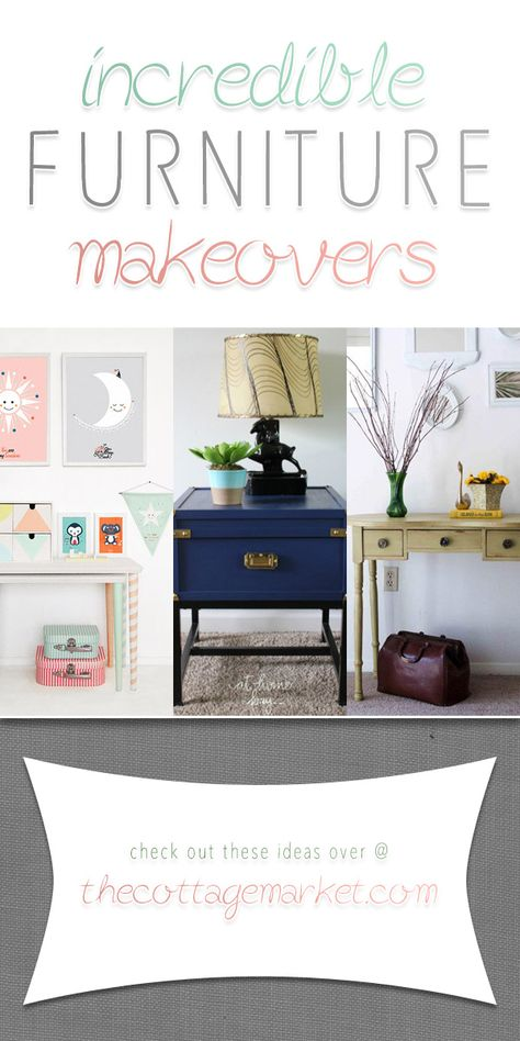 Incredible Furniture Makeovers - The Cottage Market