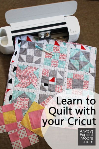 Learn To Quilt With Your Cricut Machine Cricut Cricut Creations Diy And Crafts Sewing