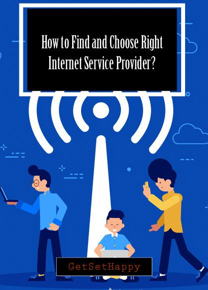 How To Find And Choose Right Internet Service Provider Get Set Happy Internet Service Provider Internet Plans Broadband Internet