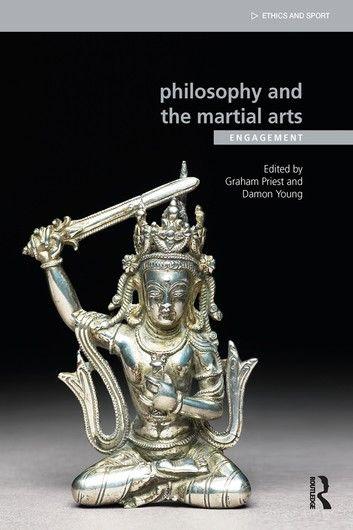 Philosophy And The Martial Arts Ebook By Rakuten Kobo In 2021 Martial Arts Martial Contemporary Philosophy