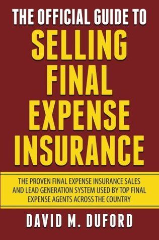 Pdf Download The Official Guide To Selling Final Expense