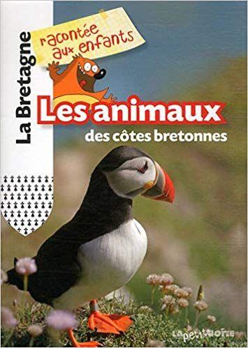 Les Animaux Des Cotes Bretonnes Lire Pdf Epub Telecharger En Francais Titre Les Animaux Des Cotes Bretonnes Nom De Fichier Les Anima Animals Books Ebooks