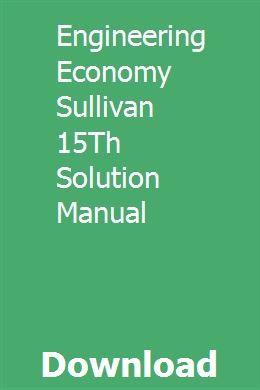 Engineering Economy Sullivan 15th Solution Manual Control Systems Engineering Solutions Engineering