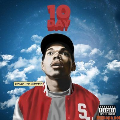 Download Full Album Chance The Rapper 10 Day Zip File Chance The Rapper Rap Albums Music Covers