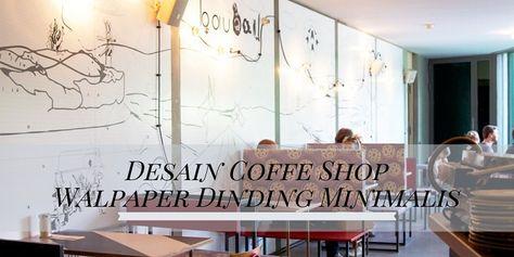 wallpaper cafe minimalis - gambar ngetrend dan viral