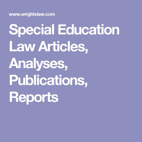 Special Education Law Articles, Analyses, Publications, Reports