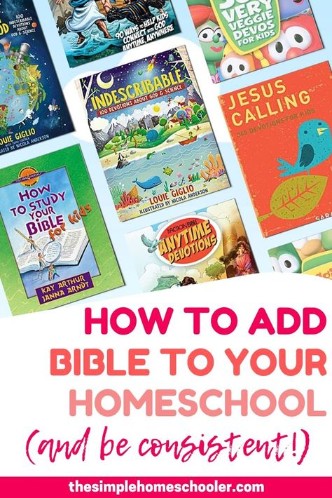 10 Ways to Add Bible to Your Homeschool (And Stay Consistent With It!)