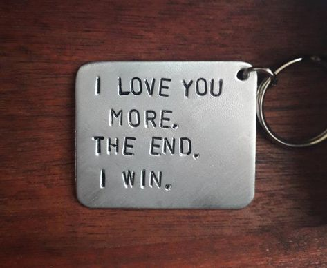 I Love You More The End I Win Love Wife Gift Dad Handmade Girlfriend Gift Husband Gift for Her Gift for Him Boyfriend Anniversary Gift
