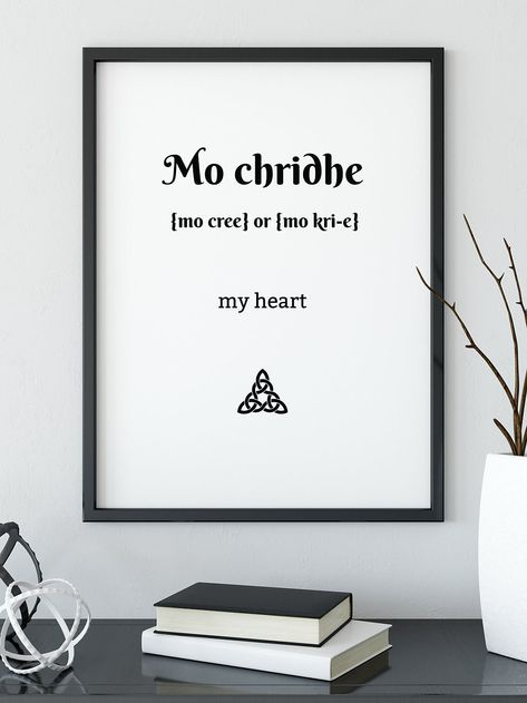 "A Gaelic Translation of one of Jamie Fraser's most common Gaelic used words - ""Mo Chridhe"". A wonderful Outlander Gift for you or for a fellow Outlander lover :-) Gaelic Quotes, Gaelic Words, Irish Quotes, Scottish Tattoos, Irish Tattoos, Irish Gaelic Tattoo, Scottish Words, Scottish Gaelic, Outlander Gifts"