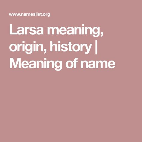 Larsa meaning, origin, history | Meaning of name