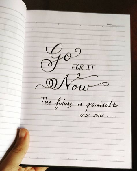 Go for it now💪 Daily motivation 💪  #worldcalligraphyday #calligraphy_art #dailyquotes #dailymotivation #calligrapher #flourishing #motivationalquotes #motivation #calligraphylove #calligraffiti #calligraphynewbie #typography #calligraphylettering #typographyinspired #indianpenmanship #handlettering #brushlettering #pointedpencalligraphy#handwriting #quotedaily #quotestoliveby %