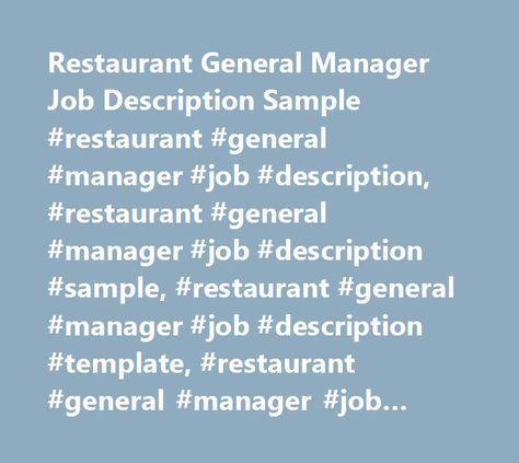 Restaurant General Manager Job Description Sample #restaurant - general manager job description