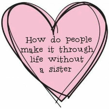 It S Very Difficult Without Her Sister Quotes Sisters Sisters Funny