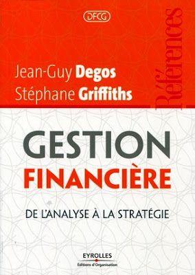 Gestion Financiere De L Analyse A La Strategie Pdf Finance Books Success Books Finance